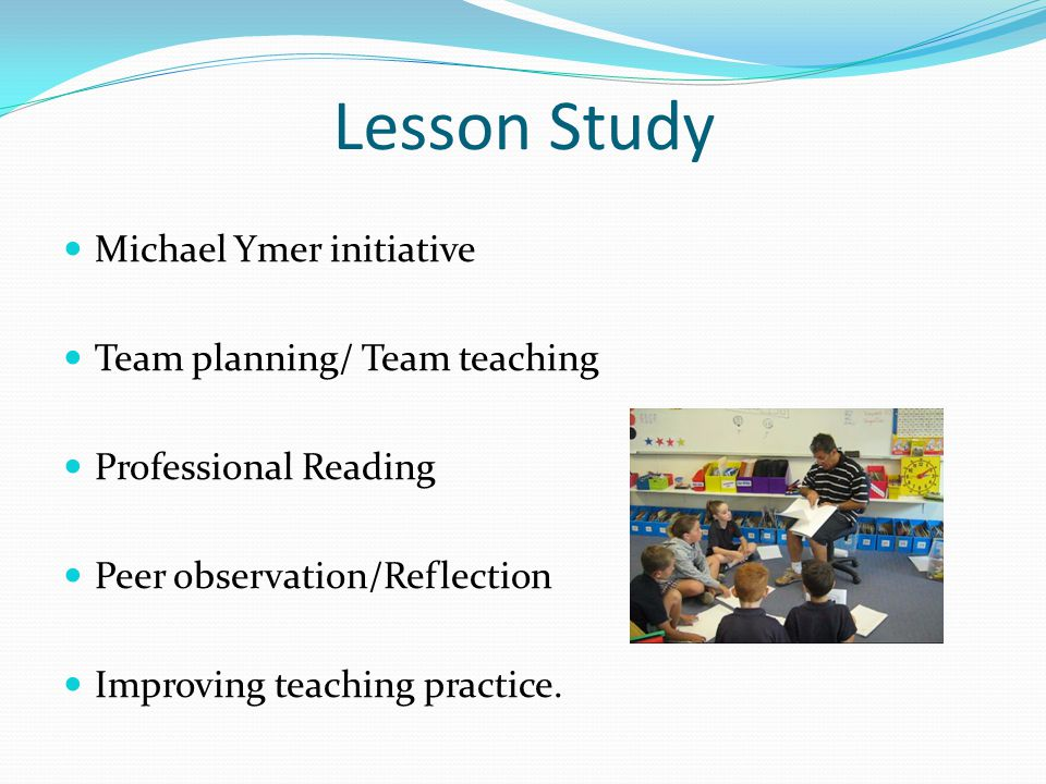 Lesson Study Michael Ymer initiative Team planning/ Team teaching