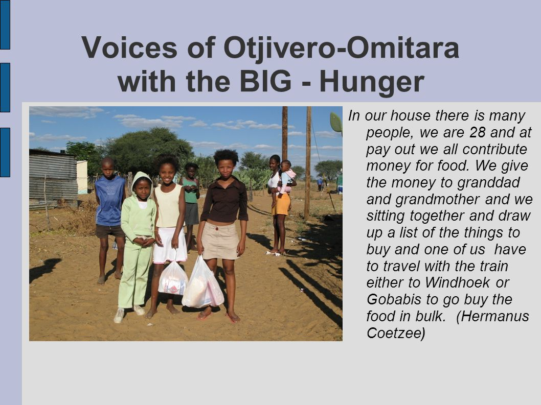 Voices of Otjivero-Omitara with the BIG - Hunger