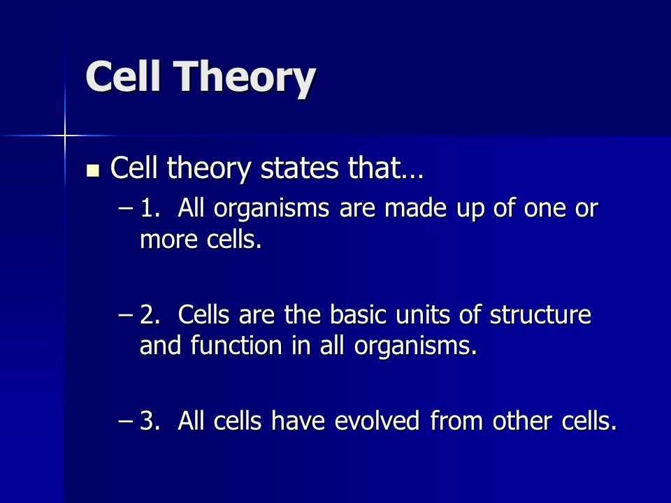 Cell Theory Cell theory states that…