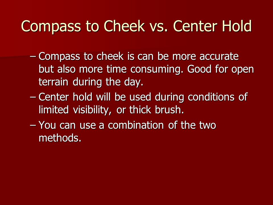 Compass to Cheek vs. Center Hold