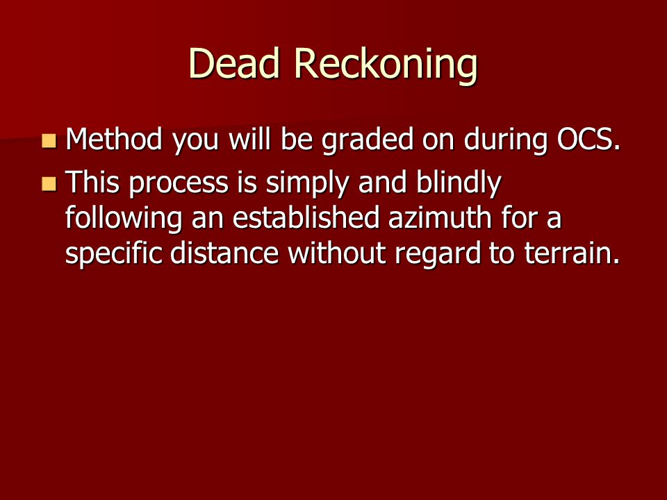 Dead Reckoning Method you will be graded on during OCS.