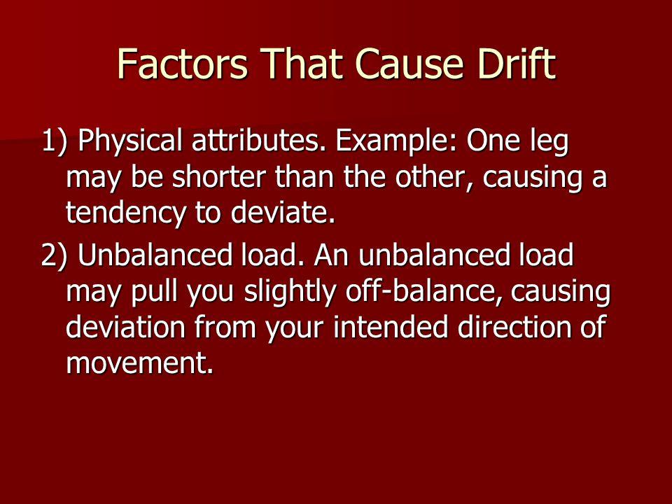 Factors That Cause Drift