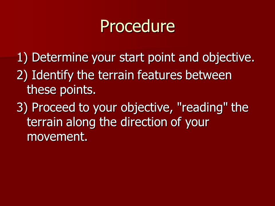 Procedure 1) Determine your start point and objective.