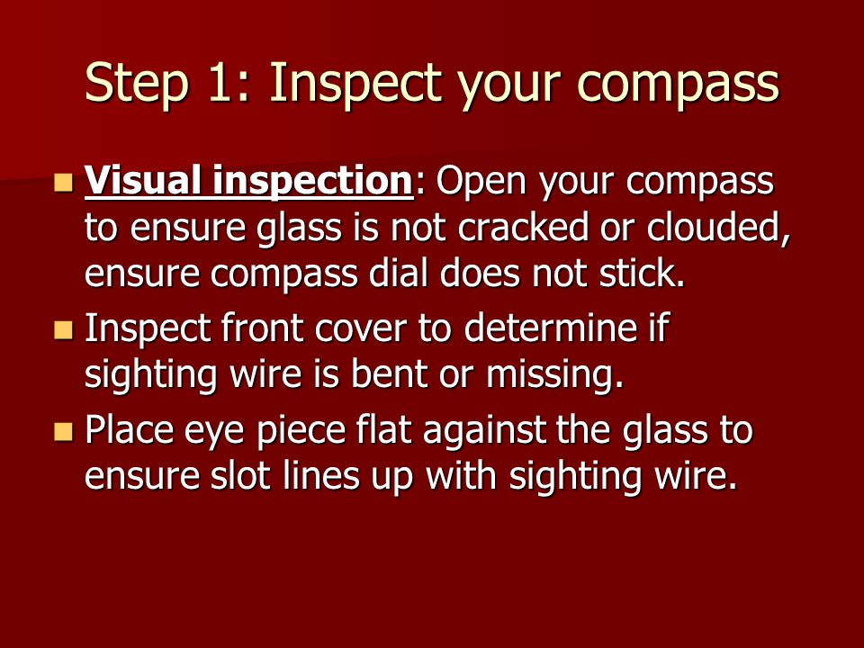 Step 1: Inspect your compass