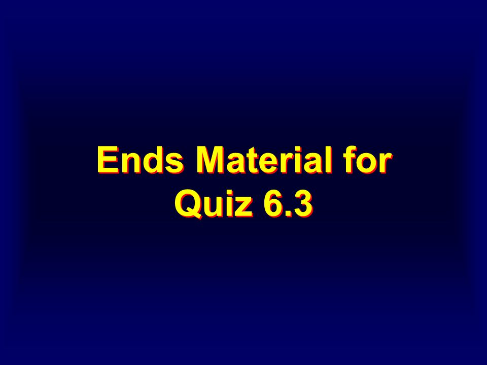 Ends Material for Quiz 6.3