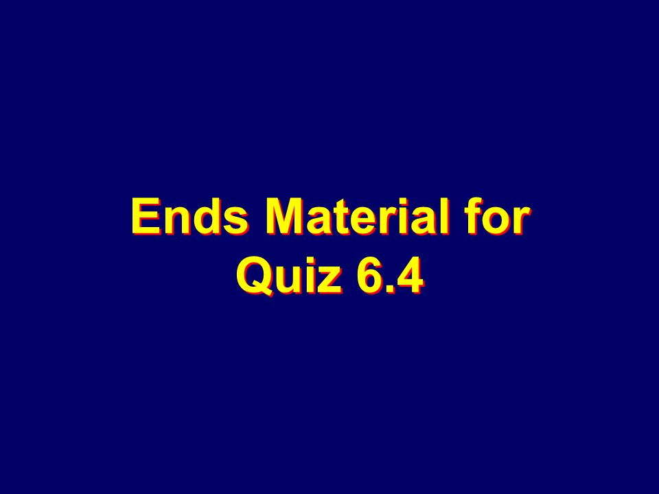 Ends Material for Quiz 6.4