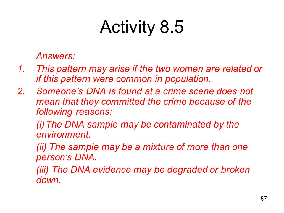 Activity 8.5 Answers: This pattern may arise if the two women are related or if this pattern were common in population.