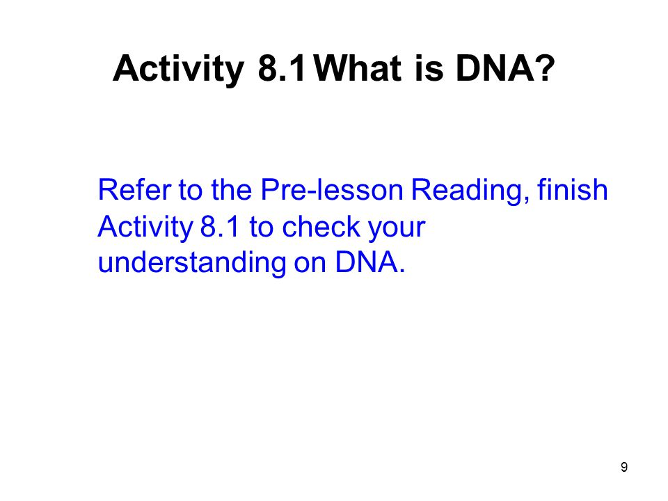 Activity 8.1 What is DNA.