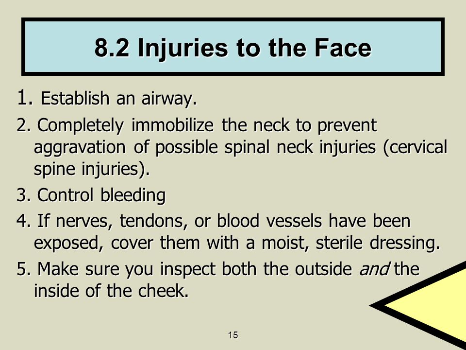 8.2 Injuries to the Face 1. Establish an airway.