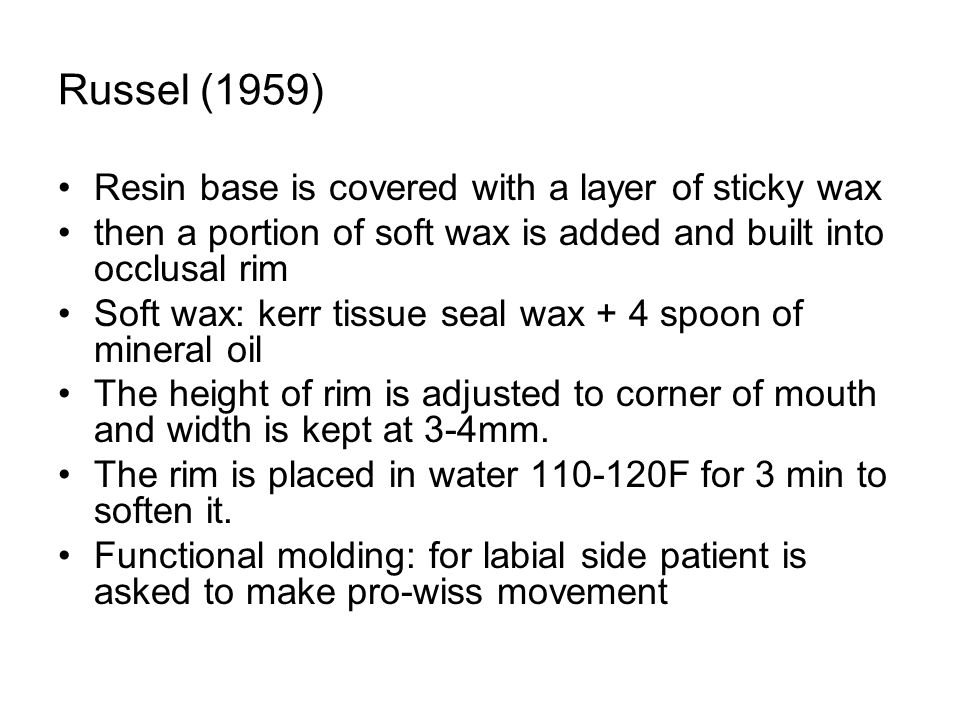 Russel (1959) Resin base is covered with a layer of sticky wax