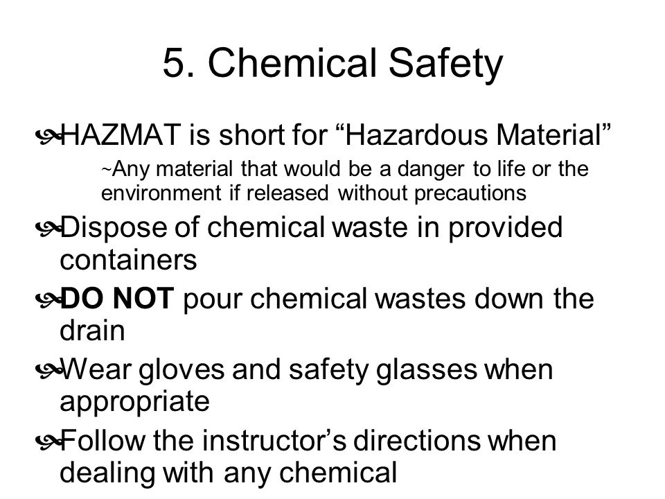 5. Chemical Safety HAZMAT is short for Hazardous Material