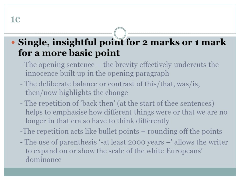 1c Single, insightful point for 2 marks or 1 mark for a more basic point.