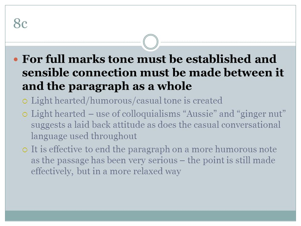 8c For full marks tone must be established and sensible connection must be made between it and the paragraph as a whole.