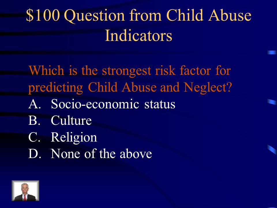 $100 Question from Child Abuse Indicators