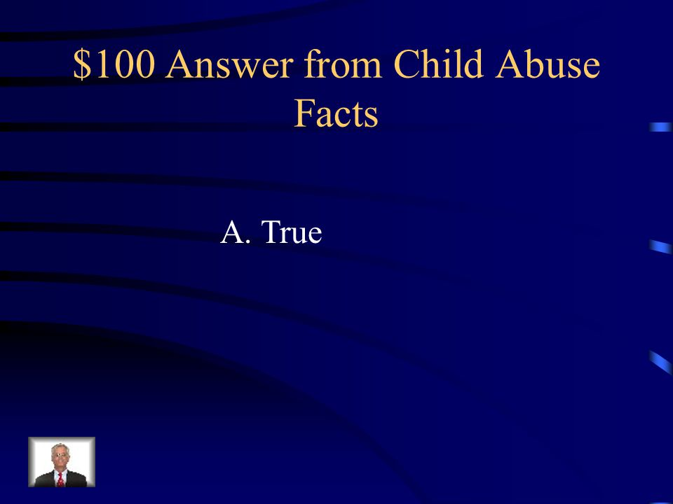 $100 Answer from Child Abuse Facts