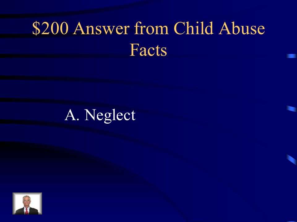 $200 Answer from Child Abuse Facts