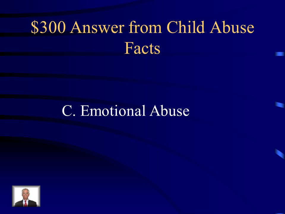 $300 Answer from Child Abuse Facts