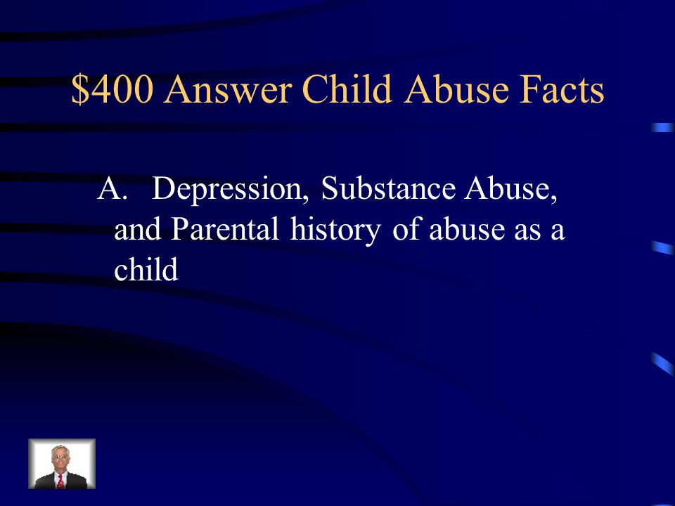 $400 Answer Child Abuse Facts