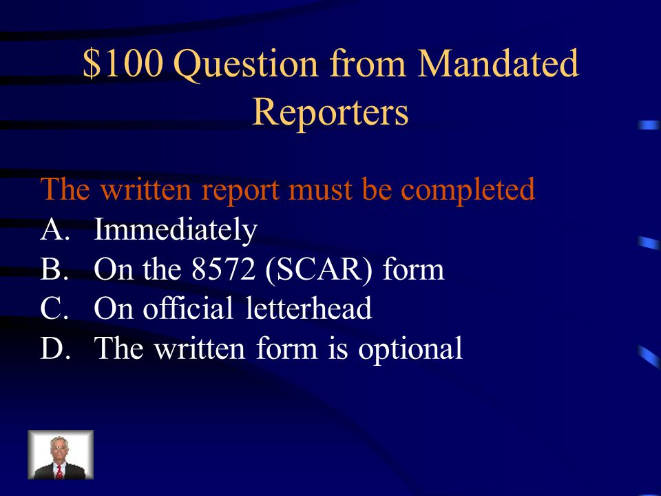 $100 Question from Mandated Reporters