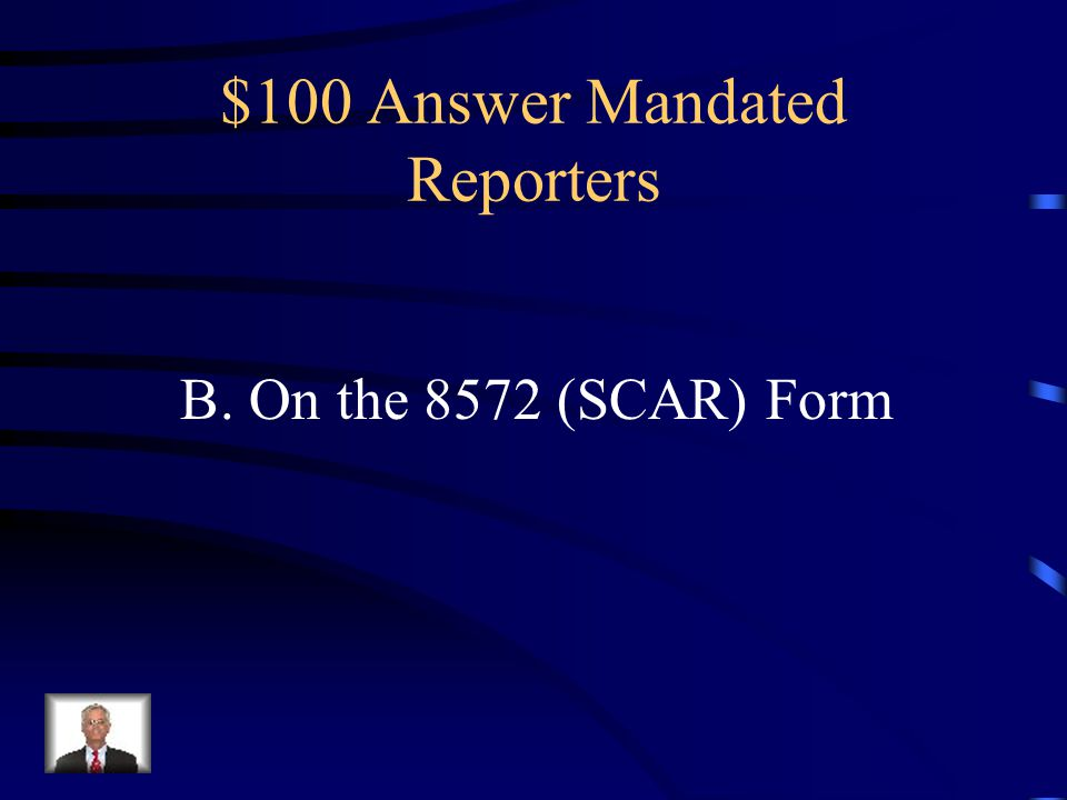 $100 Answer Mandated Reporters