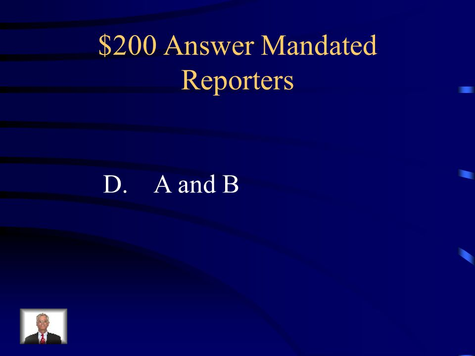 $200 Answer Mandated Reporters