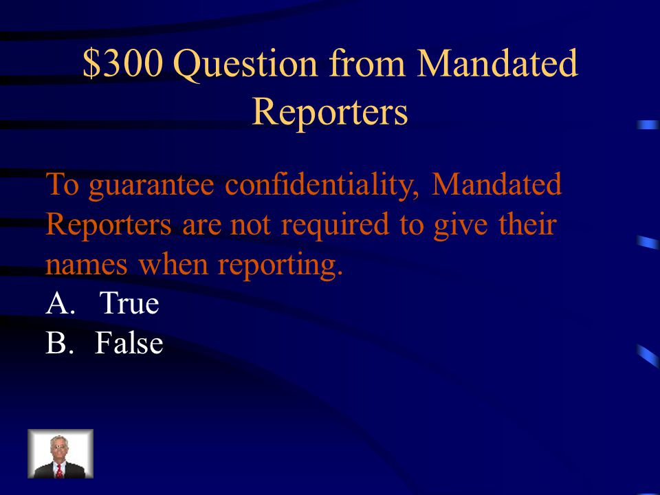 $300 Question from Mandated Reporters