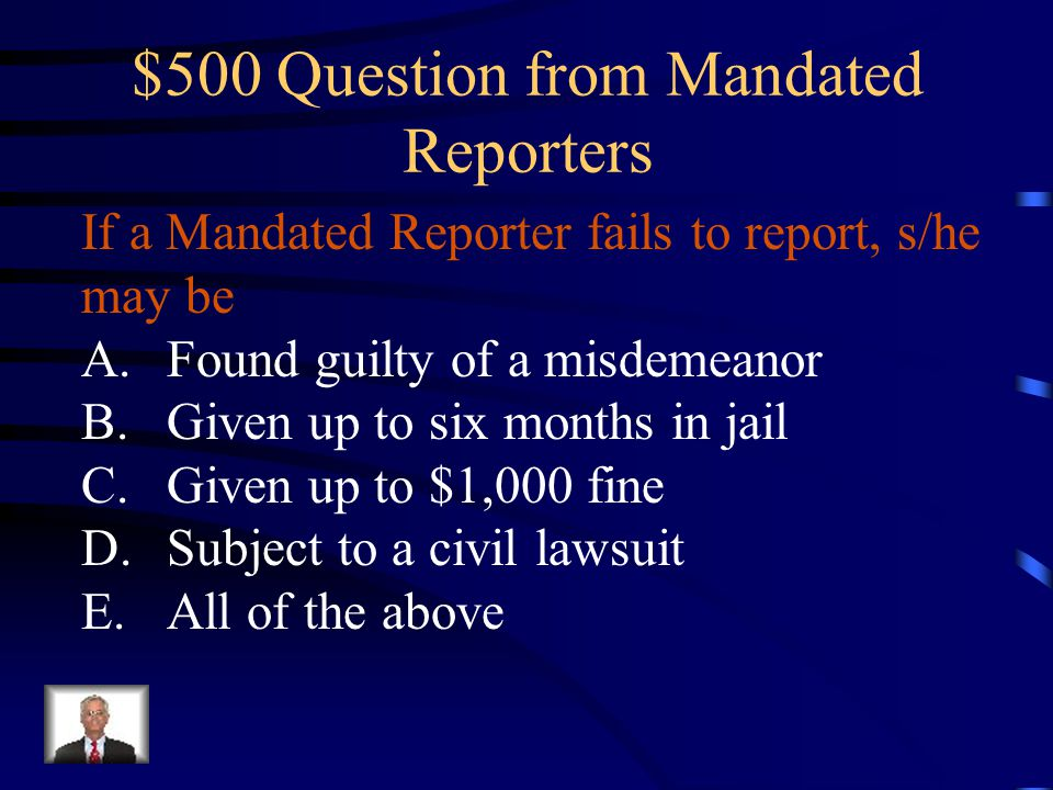 $500 Question from Mandated Reporters