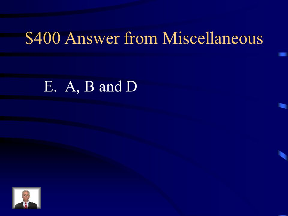 $400 Answer from Miscellaneous