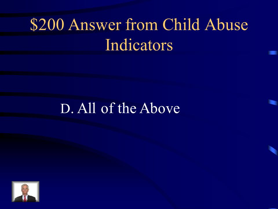 $200 Answer from Child Abuse Indicators