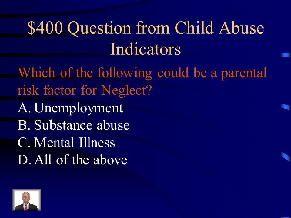 $400 Question from Child Abuse Indicators