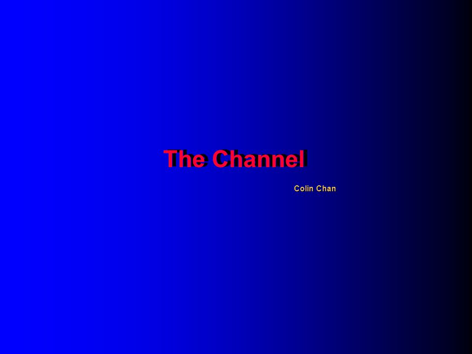 The Channel Colin Chan