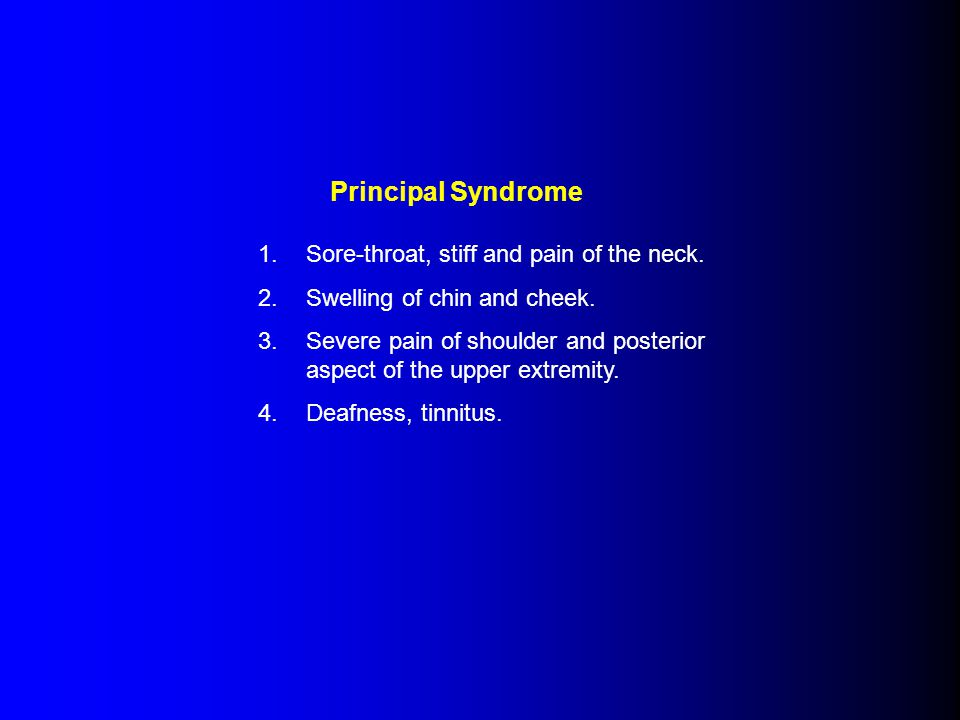 Principal Syndrome Sore-throat, stiff and pain of the neck.