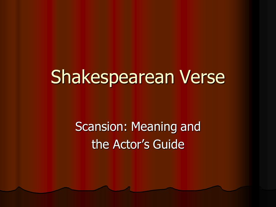 Scansion: Meaning and the Actor's Guide