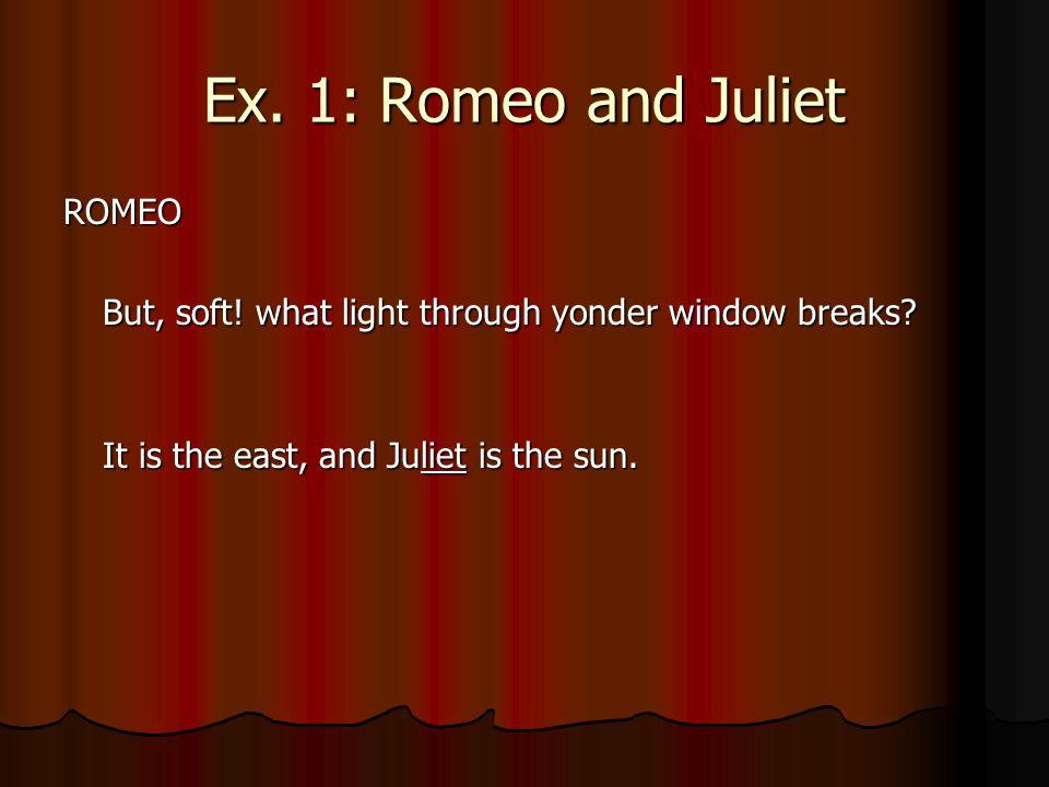 Ex. 1: Romeo and Juliet ROMEO