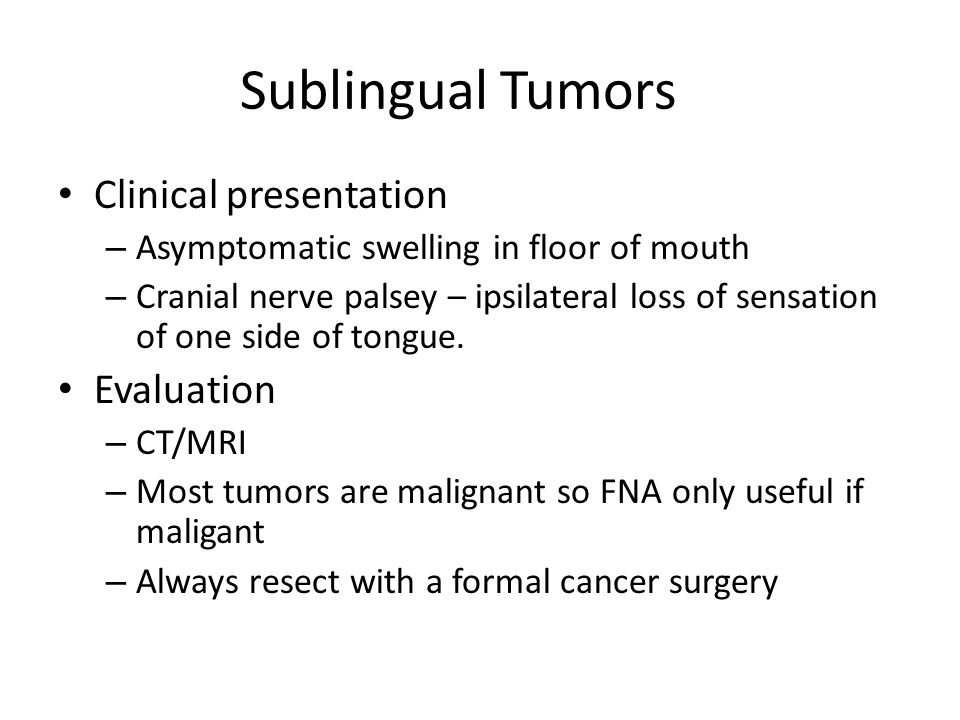 Sublingual Tumors Clinical presentation Evaluation