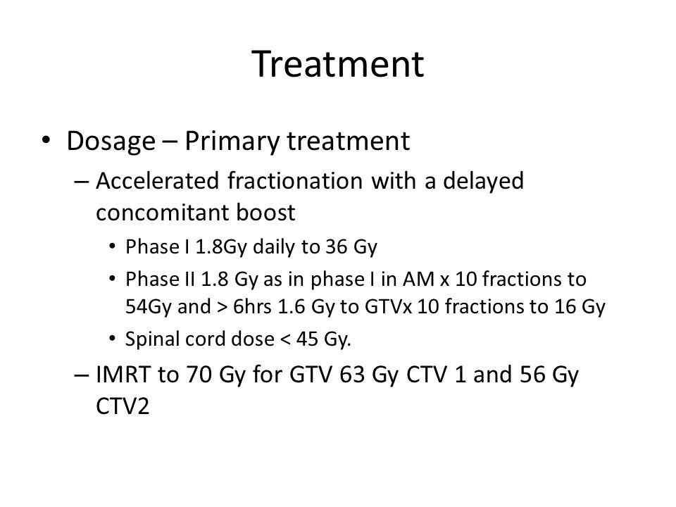 Treatment Dosage – Primary treatment