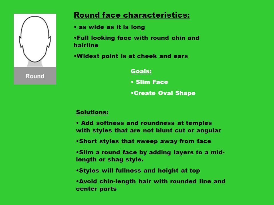 Round face characteristics: