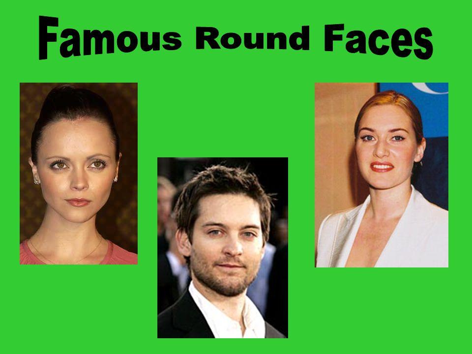 Famous Round Faces