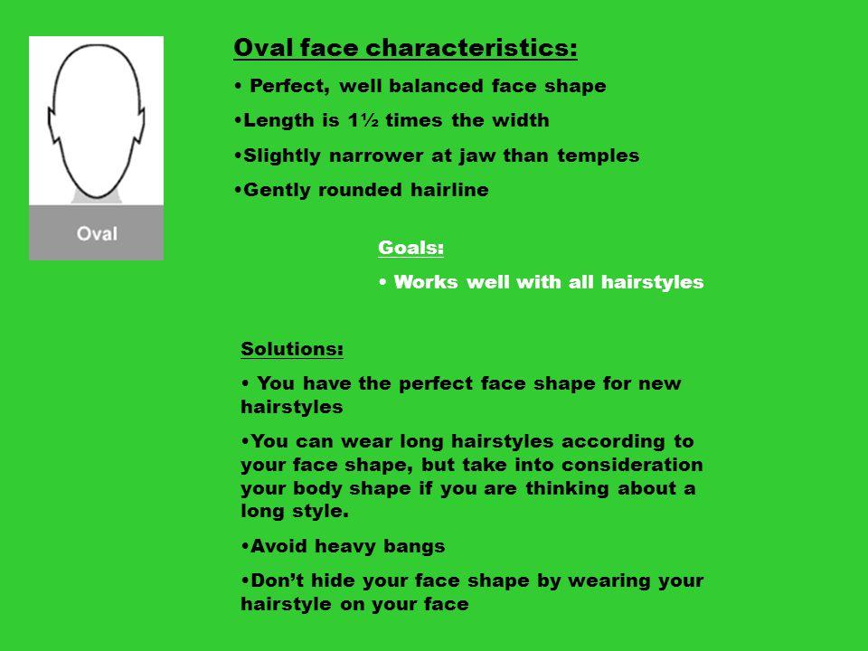 Oval face characteristics: