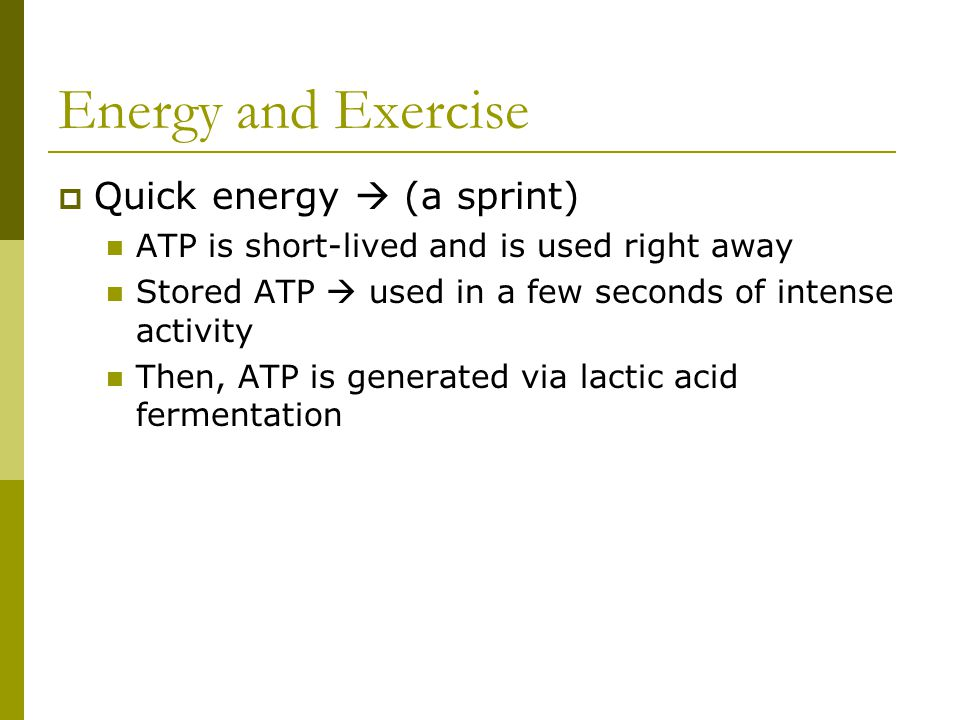 Energy and Exercise Quick energy  (a sprint)