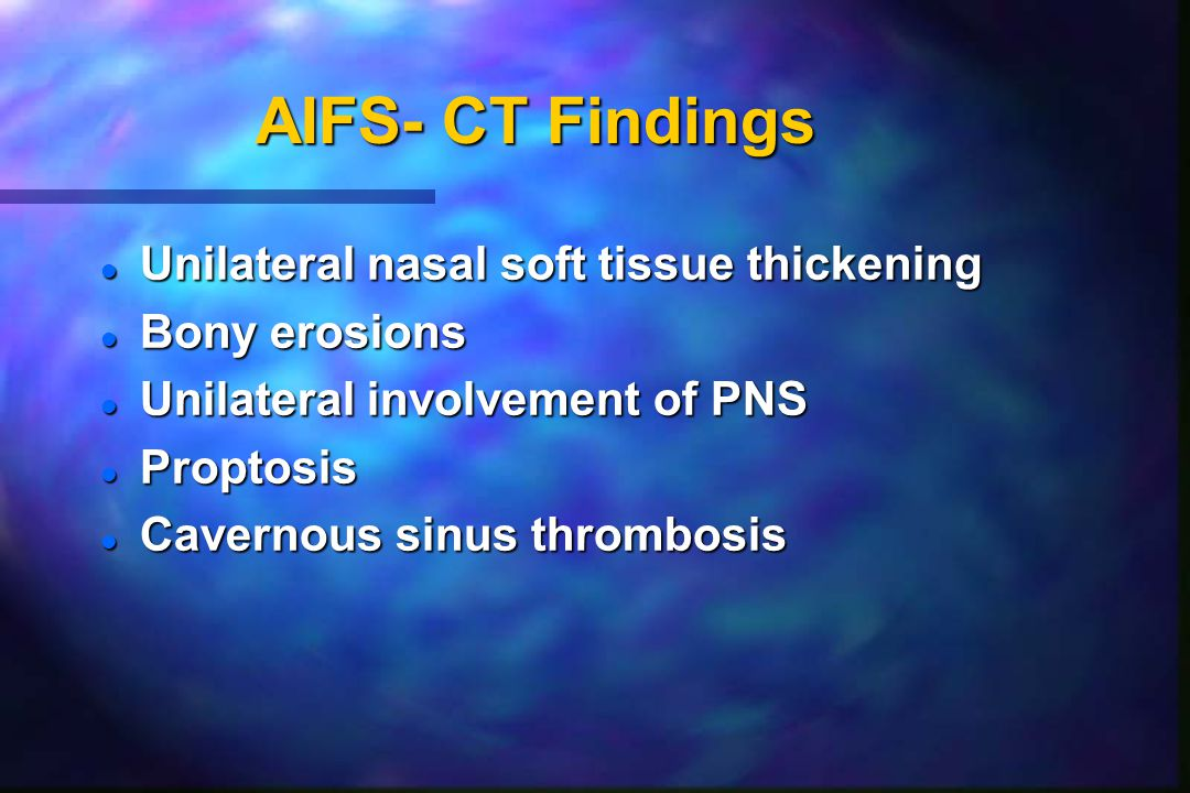 AIFS- CT Findings Unilateral nasal soft tissue thickening