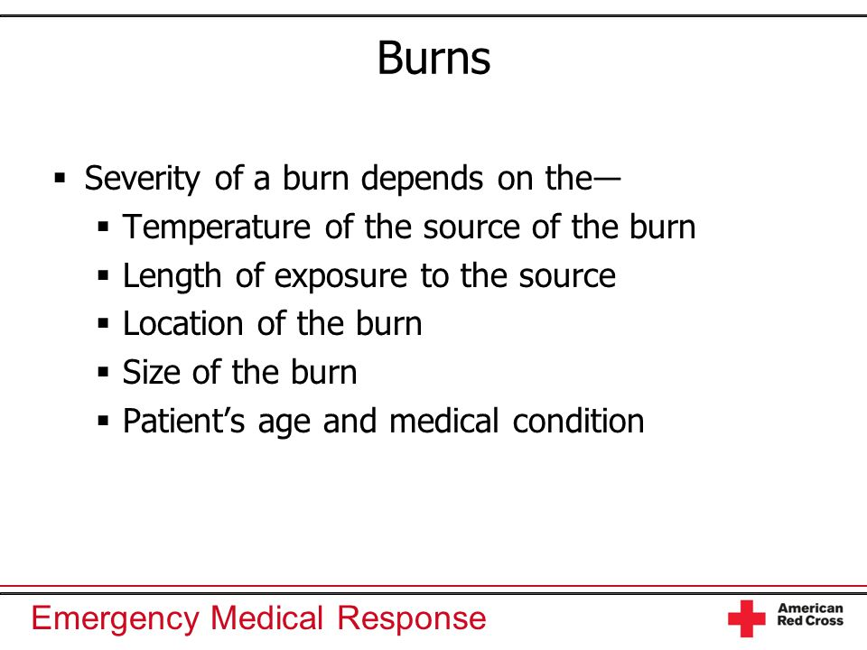 Burns Severity of a burn depends on the―