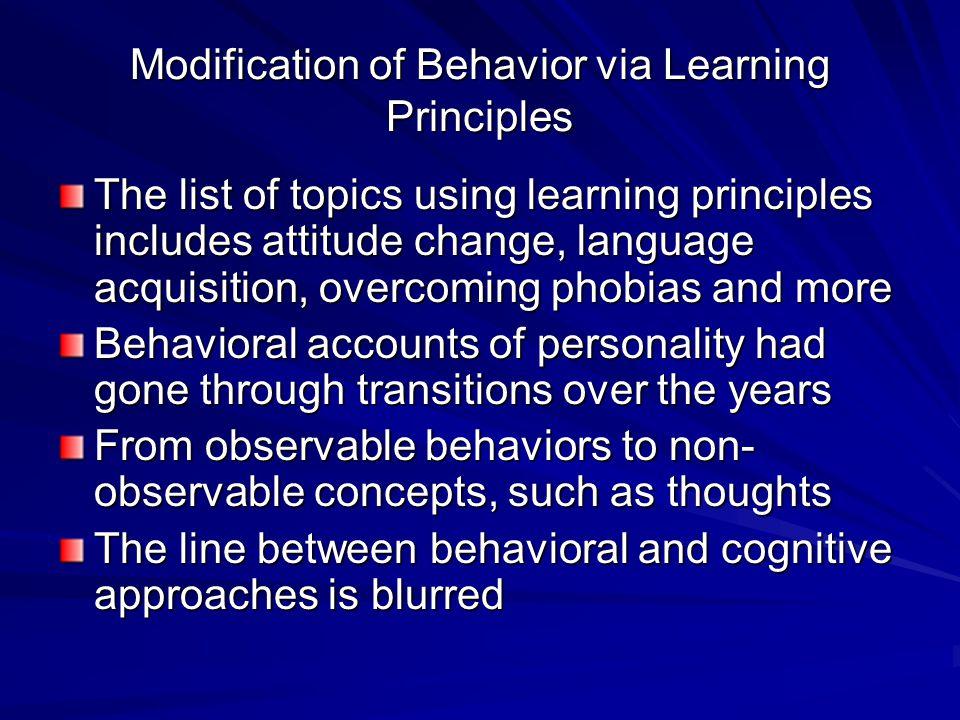 Modification of Behavior via Learning Principles
