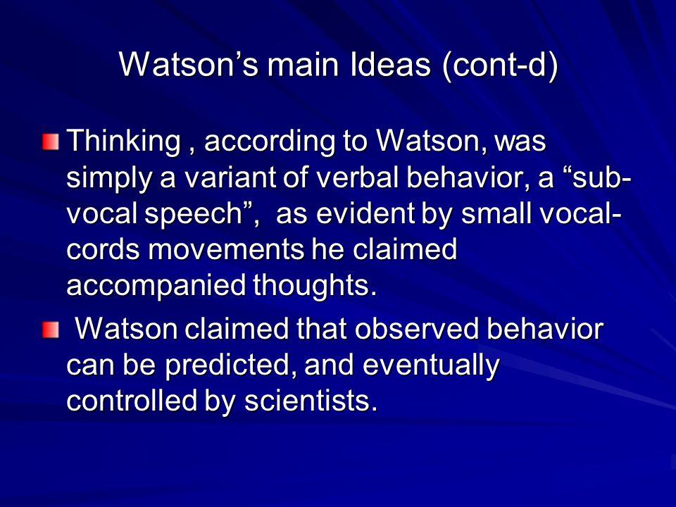 Watson's main Ideas (cont-d)