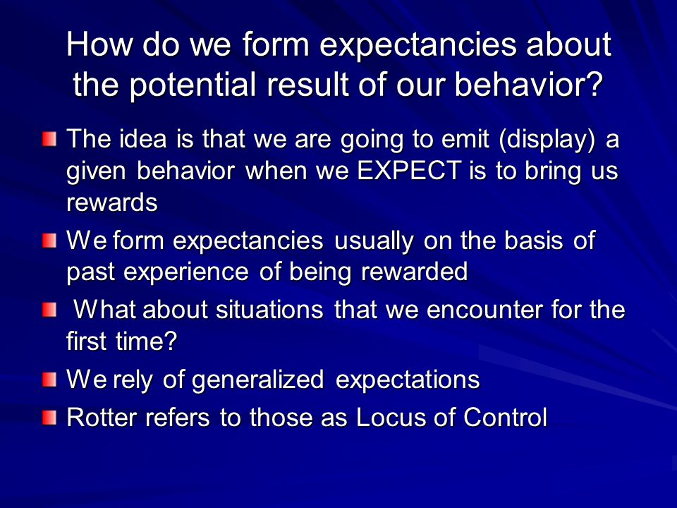 How do we form expectancies about the potential result of our behavior