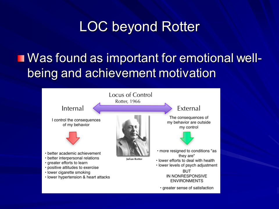 LOC beyond Rotter Was found as important for emotional well-being and achievement motivation