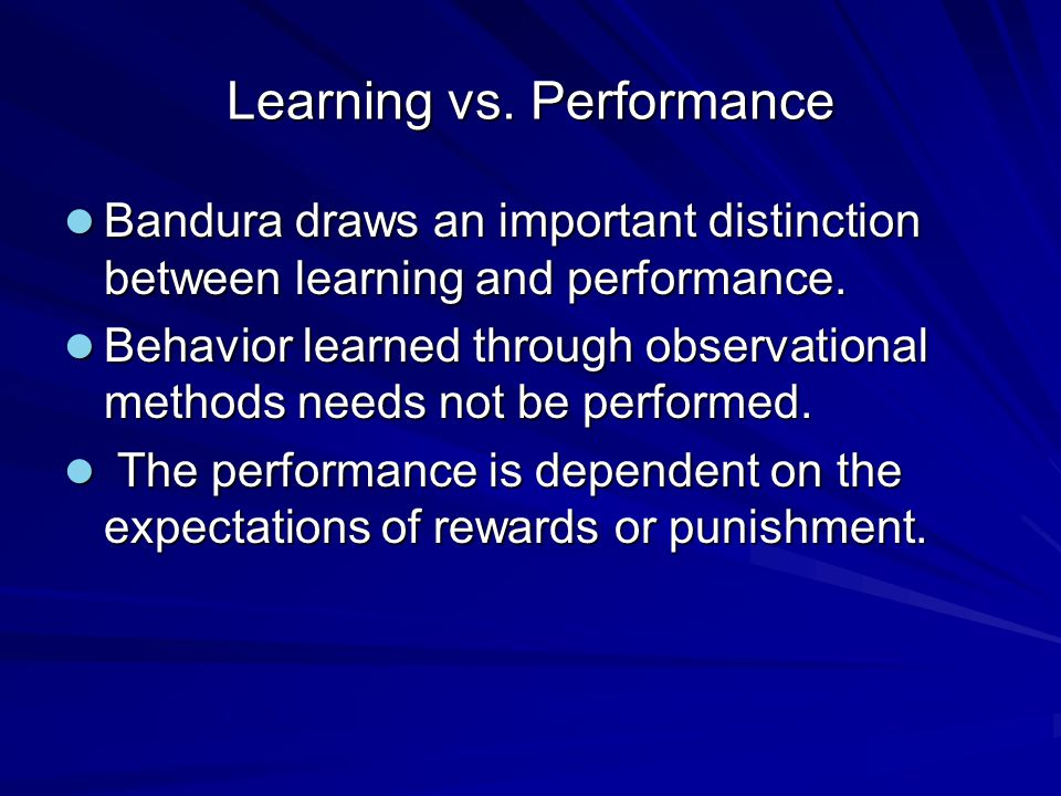 Learning vs. Performance