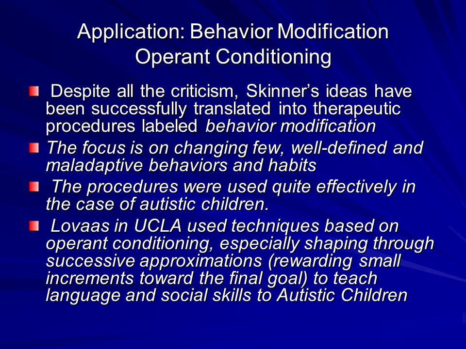 Application: Behavior Modification Operant Conditioning