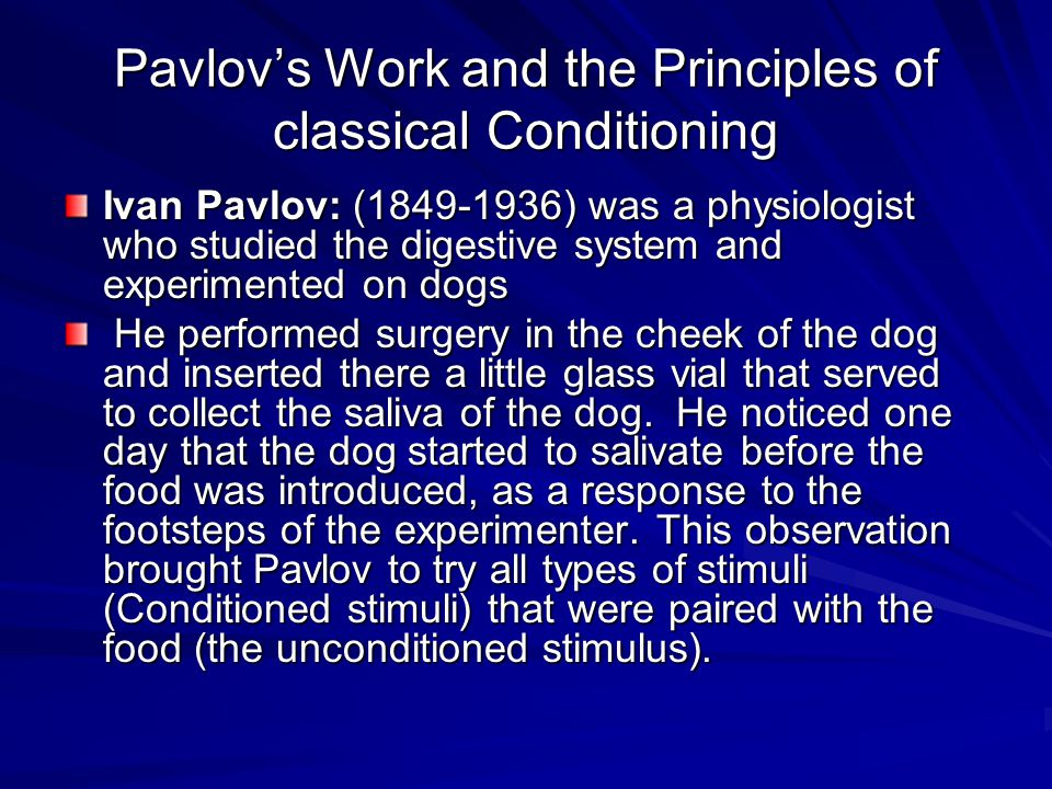 Pavlov's Work and the Principles of classical Conditioning