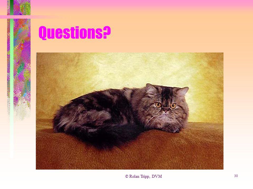 Questions © Rolan Tripp, DVM